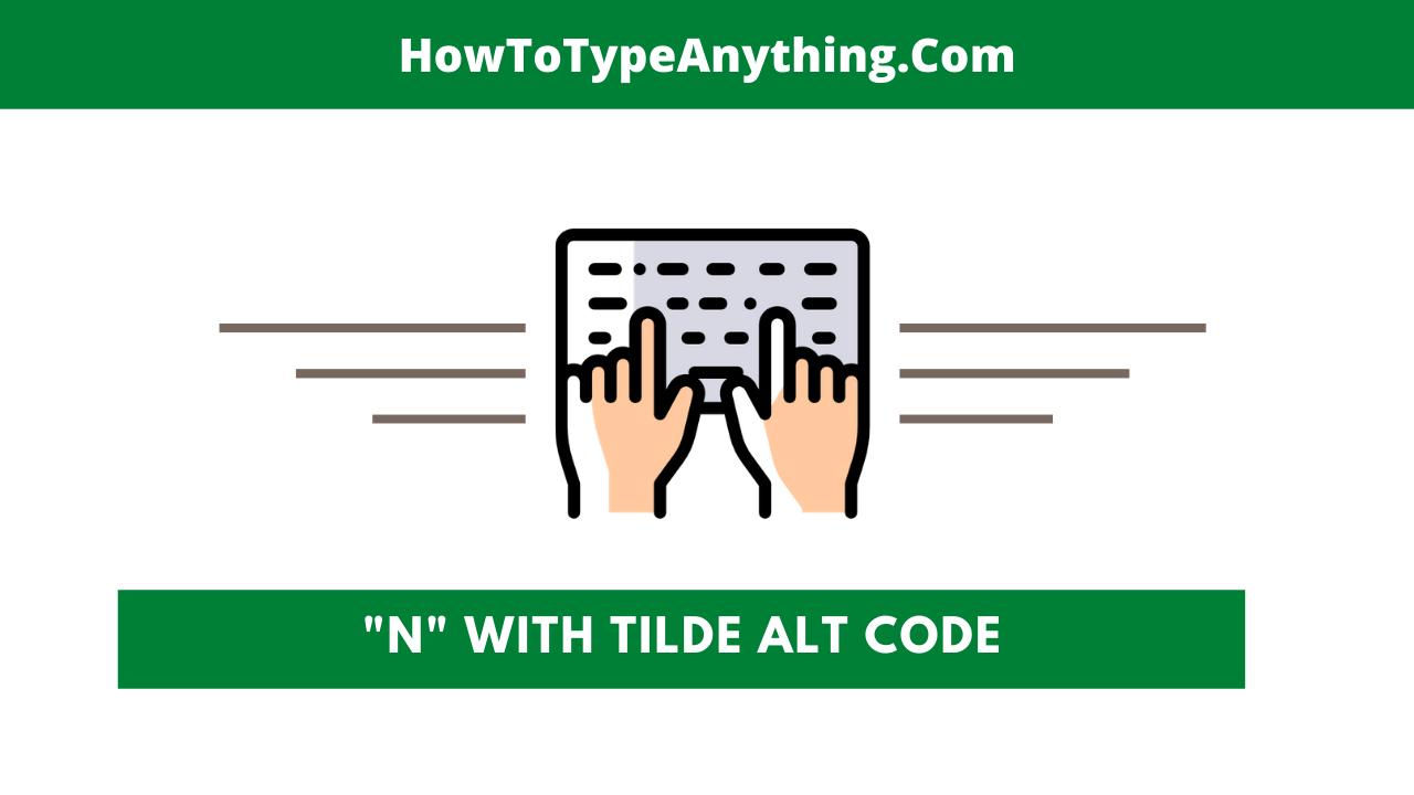 n with tilde alt code shorcut