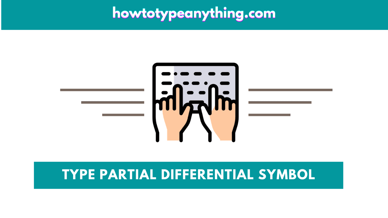 how to type partial differential symbol on keyboard