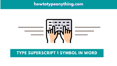 How to type superscript 1 symbol in Word or Excel for Windows