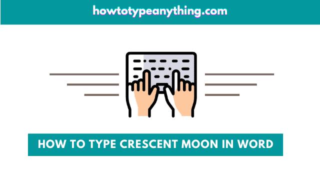 how to type Crescent Moon symbol