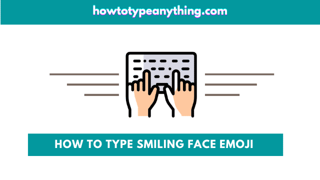 how to type smiling face emoji on keyboard
